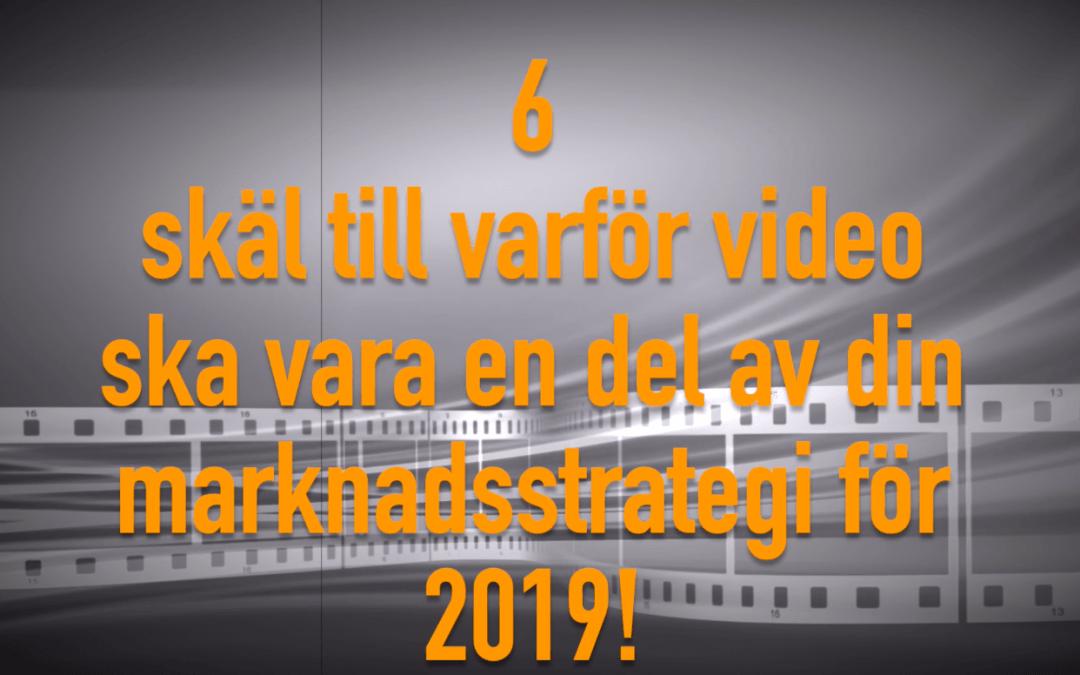 Video marknadsföring 2019